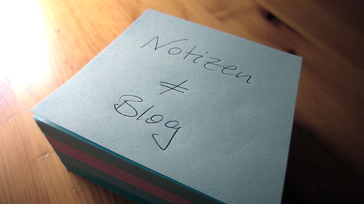 Notizen versus Blog