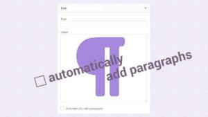 WordPress 4.8 Text Widget, Add Paragraphs Option
